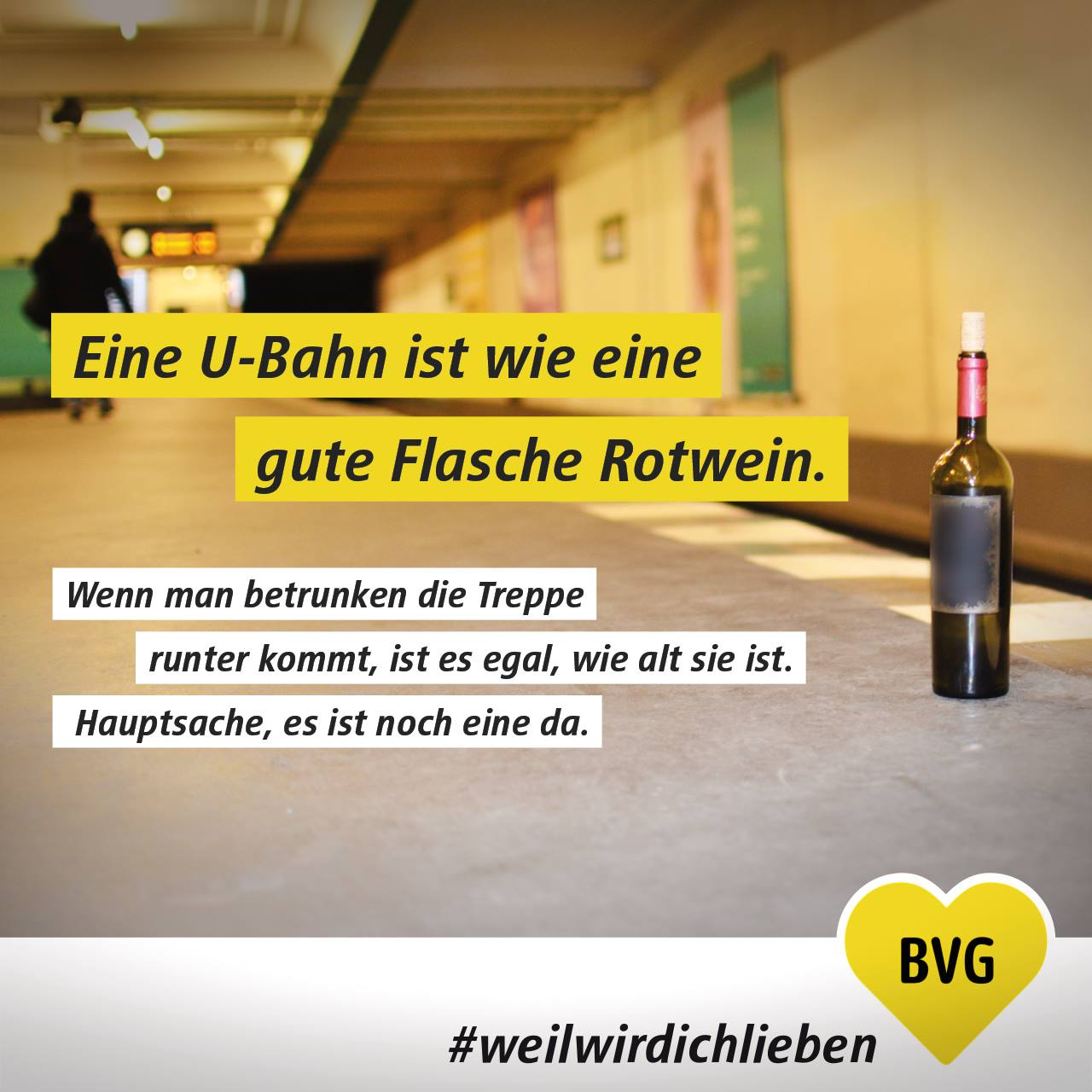 This post reads:   U-bahn is like a good bottle of red wine.  If you walk down the stairs drunk, it doesn't matter how old as long as there's one.